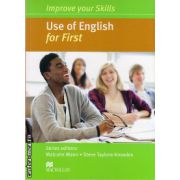 Improve Your Use of English Skills for First Student's Book without key ( editura: Macmillan, autor: Malcolm Mann, ISBN 978-0-230-46192-5 )