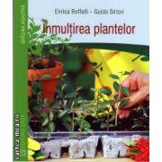 Inmultirea plantelor de la butasi la altoire : cum putem obtine noi exemplare in gradina si livada ( editura : Casa , autor : Enrica Boffelli , Guido Sitori , ISBN 978-606-8527-31-4 )