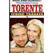 Torente - vol I: Iubire tradata ( editura: Orizonturi, autor: Marie-Anne Desmarest, ISBN 978-973-736-230-8 )
