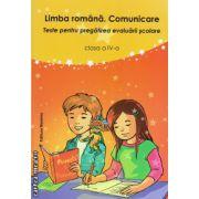 Limba romana. Comunicare - clasa a IV - a - teste pentru pregatirea evaluarii scolare ( editura: Nomina, autor: Liliana Badea, ISBN 978-606-535-601-6 )