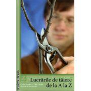 Lucrarile de taiere de la A la Z ( editura: Casa, autori: Czaka Sarolta, Vallo Laszlo, ISBN 978-606-8527-33-8 )