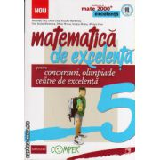 Matematica de excelenta - clasa a V - a - pentru concursuri, olimpiade si centre de excelenta ( editura: Paralela 45, autor: Maranda Lint, ISBN 978-973-47-1721-7 )