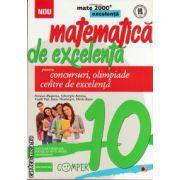 Matematica de excelenta - clasa a X - a - pentru concursuri, olimpiade si centre de excelenta ( editura: Paralela 45, autor: Nicolae Musuroaia, ISBN 978-973-47-1723-1 )