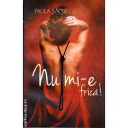 Nu mi-e frica! ( editura : All , autor : Paula Sacui , ISBN 978-973-724-775-9)