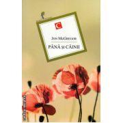 Pana si cainii ( editura: Allfa, autor: Jon McGregor, ISBN 978-973-724-672-1 )