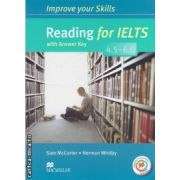 Improve Your Reading Skills for IELTS 4. 5-6 Student's Book with key & MPO Pack ( editura: Macmillan, autor: Sam McCarter, ISBN 978-0-230-4-6217-5 )