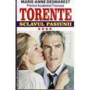 Torente - vol IV : Sclavul pasiunii ( editura : Orizonturi , autor : Marie-Anne Desmarest , ISBN 978-973-736-233-9 )