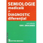 Semiologie medicala si diagnostic diferential ( editura: Medicala, coord. Ion I. Bruckner ISBN 978-973-39-0737-4 )
