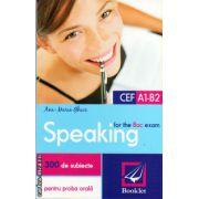 Speaking for the BAC exam - 300 de subiecte pentru proba orala ( editura: Booklet, autor: Ana-Maria Ghioc, ISBN 978-606-590-164-3 )