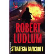 Strategia Bancroft ( editura: Lider, autor: Robert Ludlum, ISBN 978-973-629-329-0 )