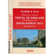 Clasa a XI - a pregatire pentru testul de simulare a examenului de Bacalaureat 2015 - Matematica ( editura : Sigma , autor : C. Angelescu , ISBN 978-973-649-938-8 )