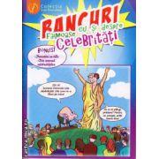 Bancuri faimoase cu si despre celebritati ( editura : Ganesha , ISBN 978-973-99411-2-9 )