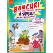 Bancuri cu talc despre unele animale care ne inconjoara ( editura : Ganesha , ISBN 978-973-99411-3-6 )
