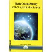Cei ce ajuta pamantul ( editura : Agni Mundi , autor : Maria Cristina Stroiny , ISBN 978-606-93470-8-9 )