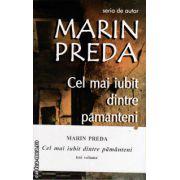 Cel mai iubit dintre pamanteni - set 3 vol ( editura : Cartex , autor : Marin Preda , ISBN 9789737883391 )