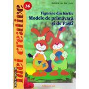 Figurine din hartie : Modele de primavara si de Pasti ( editura : Casa , autor : Kerstin van der Linde , ISBN 978-606-8189-88-8 )