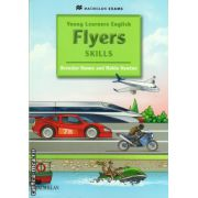 Young Learners English Skills Flyers Pupil's Book ( editura: Macmillan, autor: Brendan Dunne, ISBN 9780230449091 )