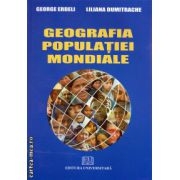 Geografia populatiei mondiale ( editura: Universitara, autor: George Erdeli, ISBN 978-973-749-694-2 )