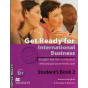 Get Ready For International Business Level 2 Student's Book [BEC Edition] ( editura: Macmillan, autor: Andrew Vaughan, ISBN 978-0-230-44790-5 )
