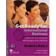 Get Ready For International Business Level 2 Student's Book [TOEIC Edition] ( editura: Macmillan, autor: Andrew Vaughan, ISBN 9780230447912 )