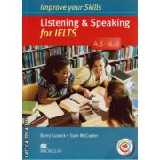 Improve Your Listening and Speaking Skills for IELTS 4. 5-6 Student's Book without key & MPO Pack ( editura: Macmillan, autor: Barry Cusack, ISBN 978-0-230-46286-1 )
