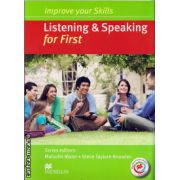 Improve Your Listening & Speaking Skills for First Student's Book without key & MPO Pack with 2 audio CDs( editura: Macmillan, autor: Malcolm Mann, ISBN 9780230462816 )