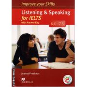 Improve Your Listening and Speaking Skills for IELTS 6-7. 5 Student's Book with key & MPO Pack ( editura: Macmillan, autor: Joanna Preshous, ISBN 978-0-230-46342-4 )