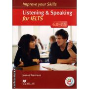 Improve Your Listening and Speaking Skills for IELTS 6-7. 5 Student's Book without key & MPO Pack ( editura: Macmillan, autor: Joanna Preshous, ISBN 978-0-230-46763-7 )