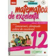 Matematica de excelenta - clasa a XII - a - volumul I - algebra - pentru concursuri , olimpiade si centre de excelenta ( editura : Paralela 45 , autor : Dana Heuberger , ISBN 978-973-47-1848-1 )