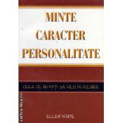 Minte , caracter , personalitate - ceea ce nu poti sa vezi in oglinda ( editura :  Viata si Sanatate , autor : Ellen White , ISBN 978-973-101-334-3 )