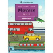 Young Learners English Skills Movers Pupil's Book ( editura: Macmillan, autor: Sandra Fox, ISBN 978-0-230-44904-6 )