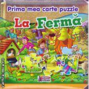 Prima mea carte puzzle : La ferma ( editura  : Prichindel , ISBN 978-606-93008-9-3 )