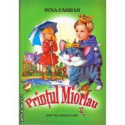 Printul Miorlau ( editura : Roxel Cart , autor : Nina Cassian , ISBN 978-606-8383-58-3 )