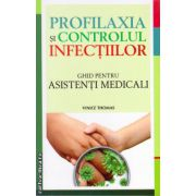 Profilaxia si controlul infectiilor ( editura : All , autor : Vinice Thomas , ISBN 978-606-587-062-8 )