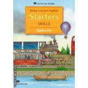 Young Learners English Skills Starters Pupil's Book ( editura: Macmillan, autor: Sandra Fox, ISBN 978-0-230-44899-5 )