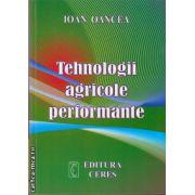 Thenologii agricole performante ( editura : Ceres , autor : Ioan Oancea , ISBN 978-973-40-0950-3 )