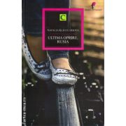 Ultima oprire , Rusia ( editura : Allfa , autor : Natalia Kliuceariova , ISBN 978-973-724-764-3 )