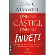 Uneori casigi, uneori inveti ( editura: Amaltea, autor: John C. Maxwell, ISBN 978-973-162-124-1 )