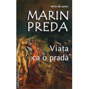 Viata ca o prada ( Editura: Cartex, autor: Marin Preda, ISBN 978-973-7883-80-3 )
