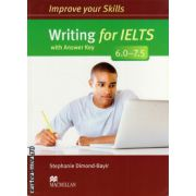 Improve Your Writing Skills for IELTS 6-7. 5 Student's Book with key ( editura: Macmillan, autor: Stephanie Dimond-Bayir, ISBN 978-0-230-46336-3 )