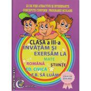 Invatam si exersam la Mate , Romana , Stiinte , Ed. Civica - F.B. sa luam clasa a III - a( editura : Carta Atlas , autor : Eugenia Stuparu , ISBN 978-606-93661-6-5 )