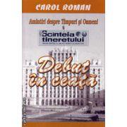 Scinteia tineretului : amintiri despre Timpuri si Oameni - debut in ceata ( editura : Balcanii si Europa , autor : Carol Roman , ISBN 978-606-92932-2-5 )