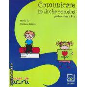 Comunicare in limba romana pentru clasa a II - a ( editura : Booklet , autor : Mirela Ilie , ISBN 978-606-590-154-4 )