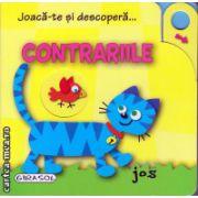 Joaca-te si descopera contrariile ( editura: Girasol, ISBN 978-606-525-475-6 )