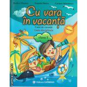 Cu vara in vacanta - caiet de vacanta toate disciplinele - clasa I ( editura : Carminis , autor : Rodica Dinescu , ISBN 978-973-123-213-3 )