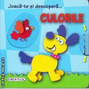 Joaca-te si descopera culorile ( editura : Girasol , ISBN 978-606-525-473-2 )