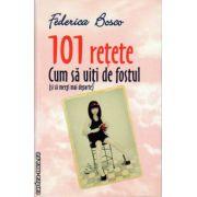 101 retete : Cum sa uiti de fostul - si sa mergi mai departe ( editura : All , autor : Federica Bosco , ISBN 978-973-684-785-1 )