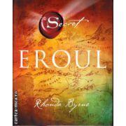 The Secret - Eroul ( Editura: Adevar Divin, Autor: Rhonda Byrne, ISBN 978-606-8420-39-4 )