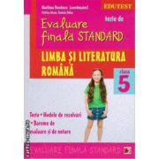 Teste de evaluare finala standard - limba si literatura romana clasa a 5 - a ( editura : Paralela 45 , coord : Marilena Pavelescu , ISBN 978-973-47-1862-7 )