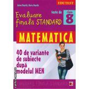 Teste de evaluare finala standard - matematica clasa a 8 - a ( editura : Paralela 45 , autor : Anton Negrila , ISBN 978-973-47-1861-0 )